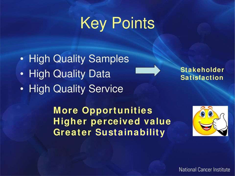 Stakeholder Satisfaction More