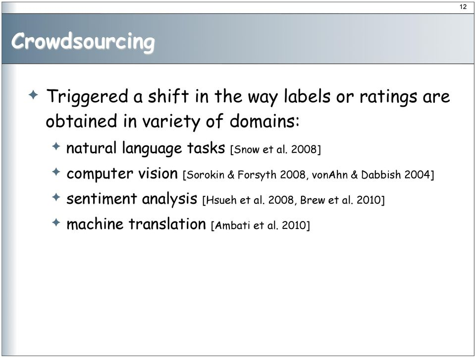 domains:! natural language tasks [Snow et al. 2008]!