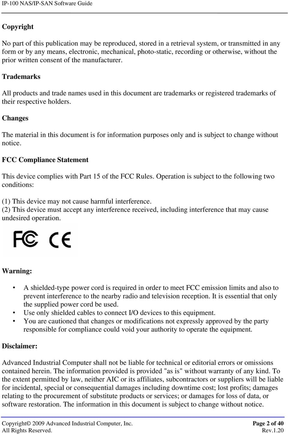 Changes The material in this document is for information purposes only and is subject to change without notice. FCC Compliance Statement This device complies with Part 15 of the FCC Rules.