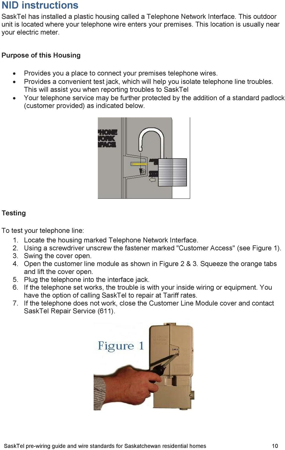 Sasktel Pre Wiring Guide And Wire Standards For Single Family Units Telephone Socket Along With Residential Home Saskatchewan Homes 10 Provides A Convenient Test Jack Which Will Help You Isolate Line Troubles
