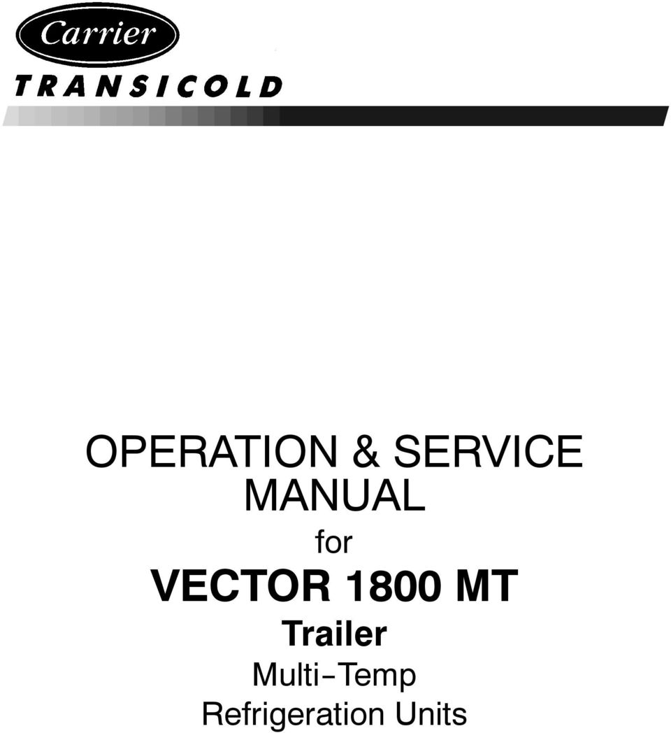 operation service manual for vector 1800 mt trailer multi temp rh docplayer net Carrier Vector 8600 MT Carrier Vector Training