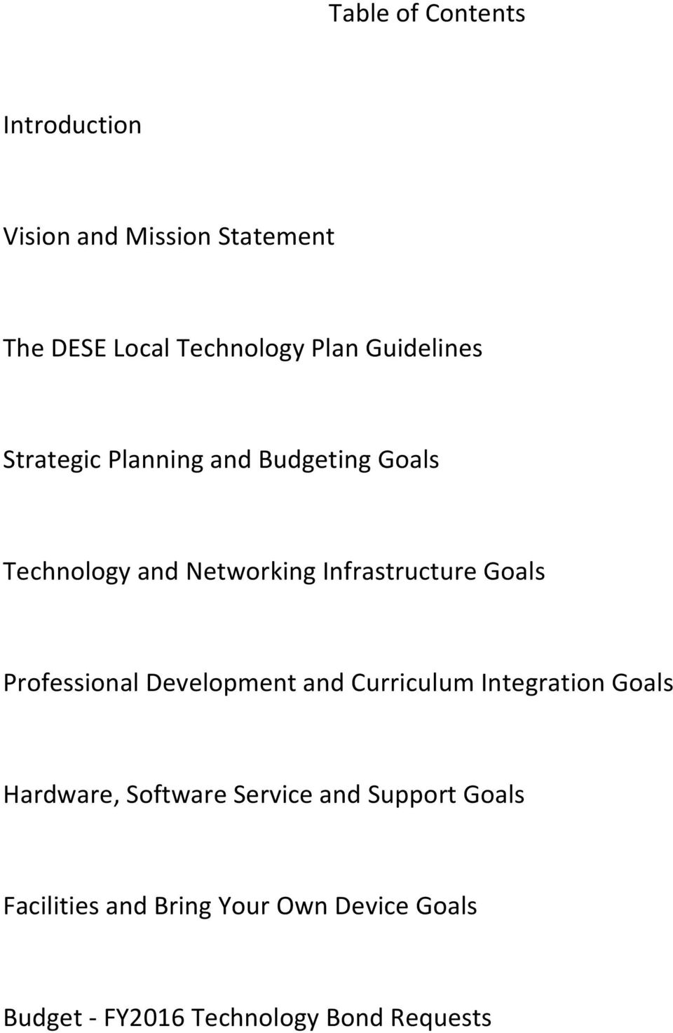 Goals Professional Development and Curriculum Integration Goals Hardware, Software Service