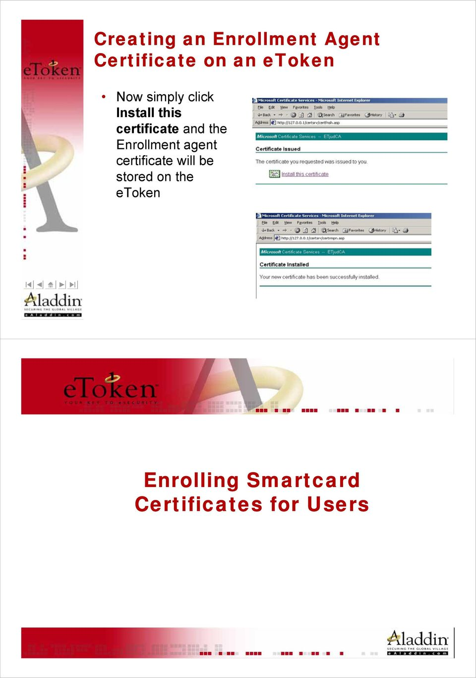 and the Enrollment agent certificate will be