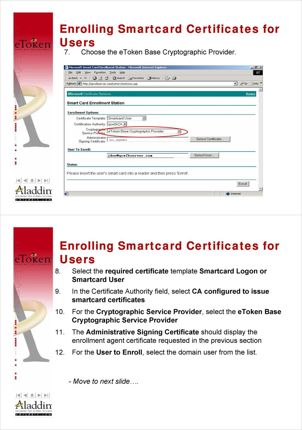 In the Certificate Authority field, select CA configured to issue smartcard certificates 10.