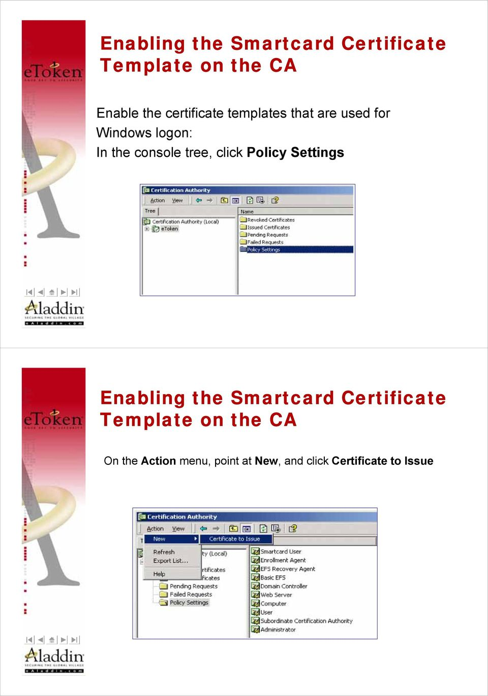 tree, click Policy Settings Enabling the Smartcard Certificate