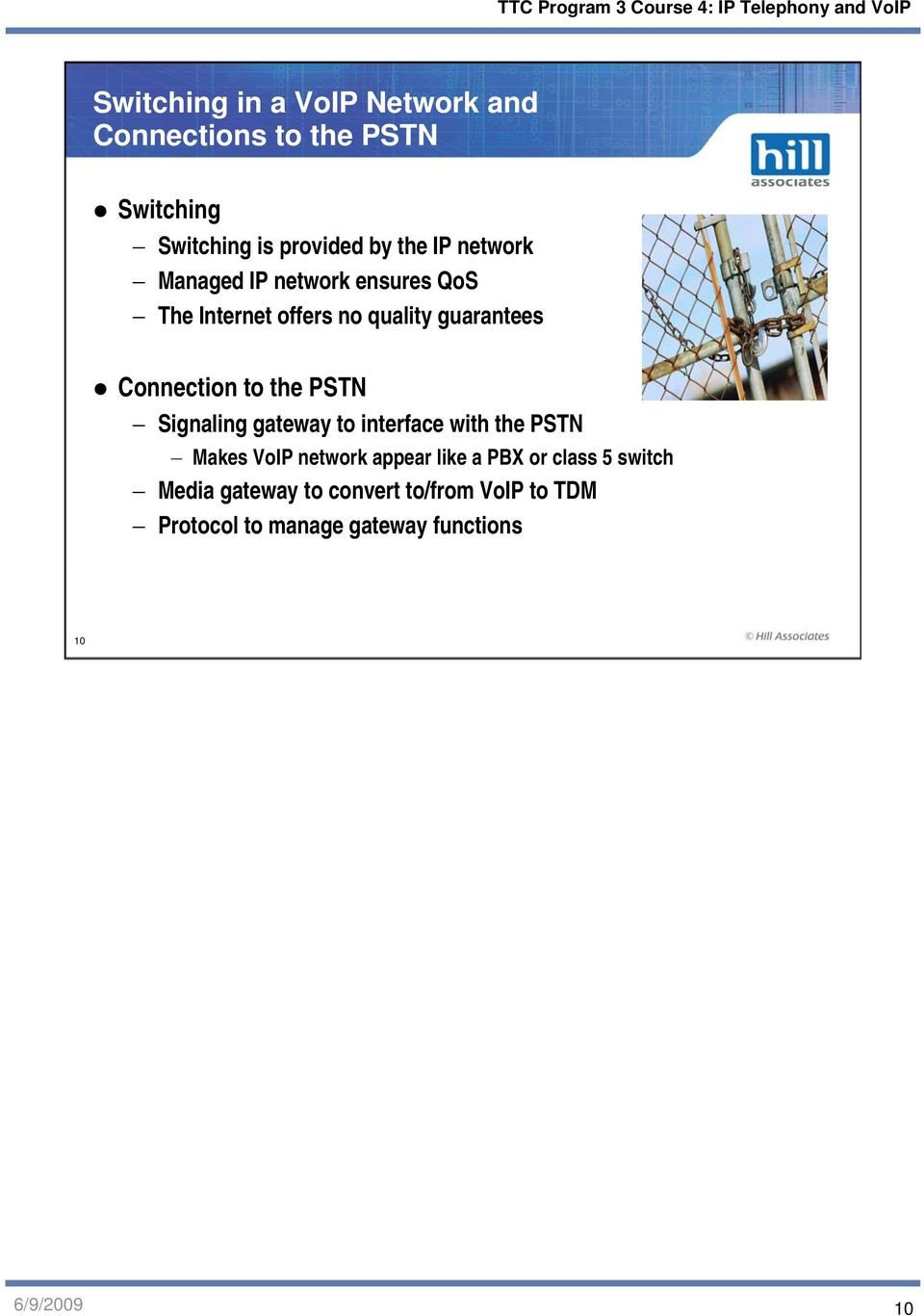 PSTN Signaling gateway to interface with the PSTN Makes VoIP network appear like a PBX or class 5