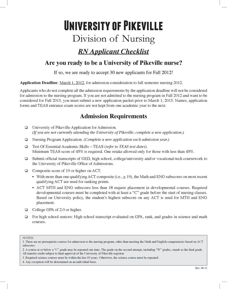 Applicants who do not complete all the admission requirements by the application deadline will not be considered for admission to the nursing program.