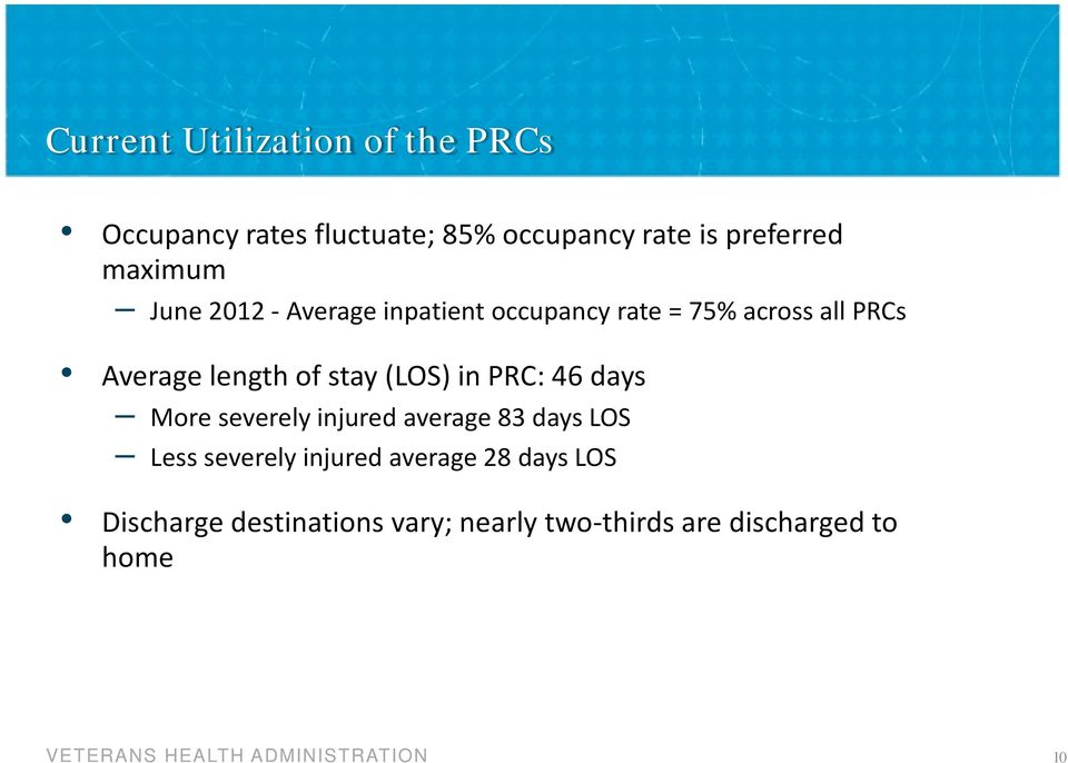 of stay (LOS) in PRC: 46 days More severely injured average 83 days LOS Less severely
