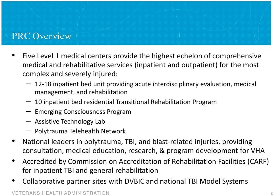 Program Assistive Technology Lab Polytrauma Telehealth Network National leaders in polytrauma, TBI, and blast-related injuries, providing consultation, medical education, research, & program