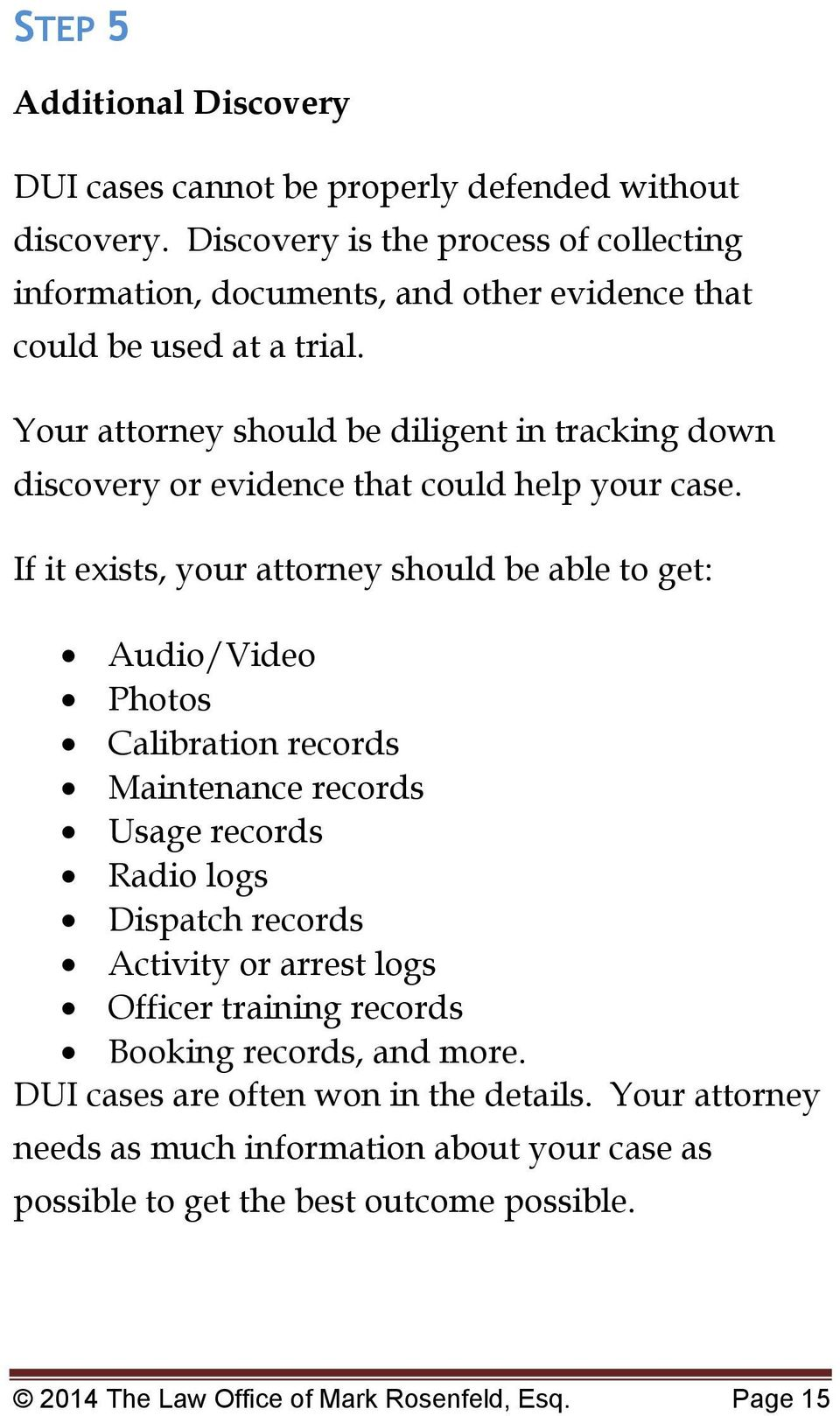 Your attorney should be diligent in tracking down discovery or evidence that could help your case.