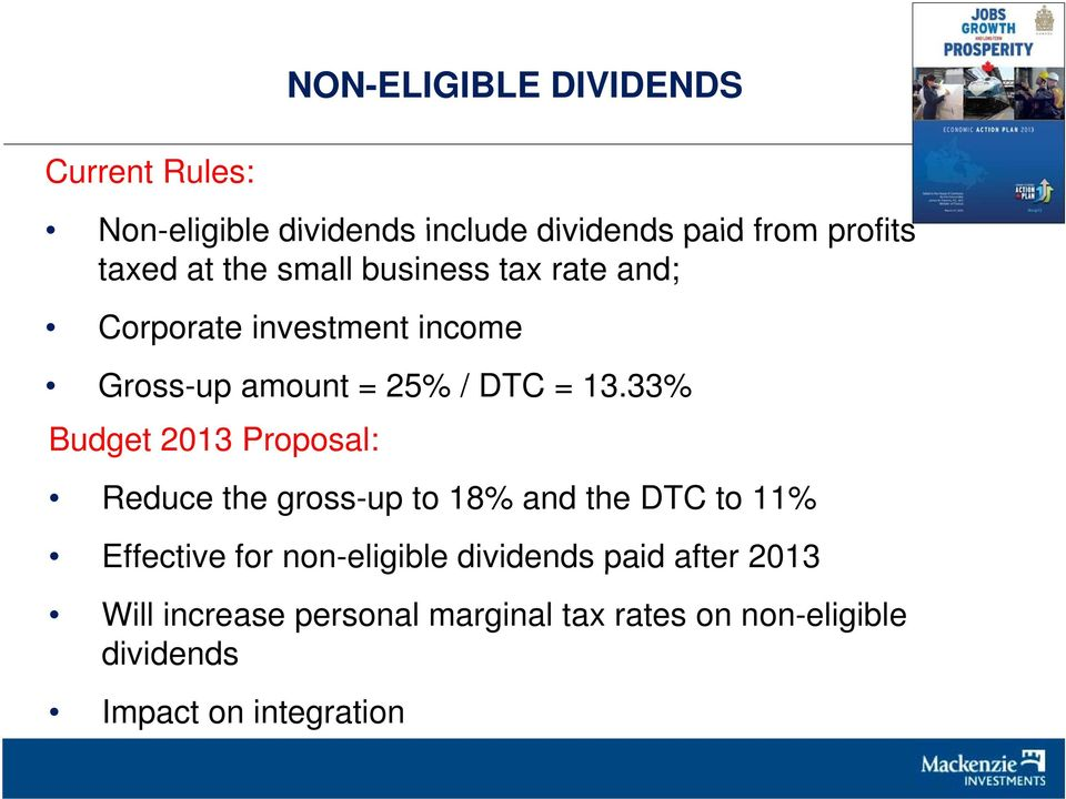 33% Budget 2013 Proposal: Reduce the gross-up to 18% and the DTC to 11% Effective for non-eligible