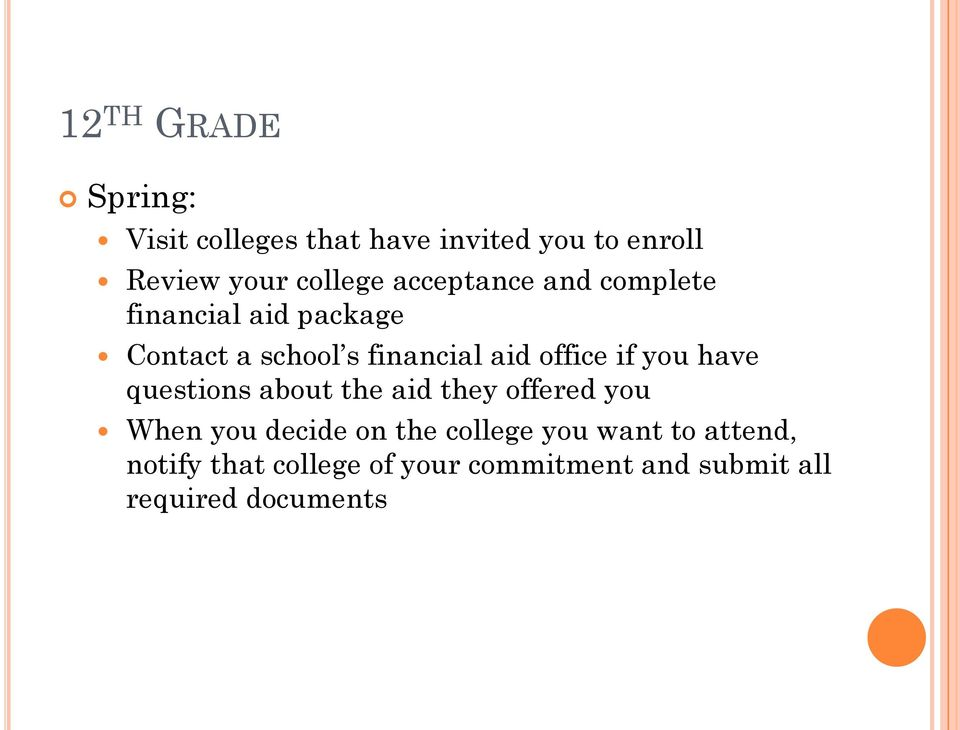 if you have questions about the aid they offered you When you decide on the college you