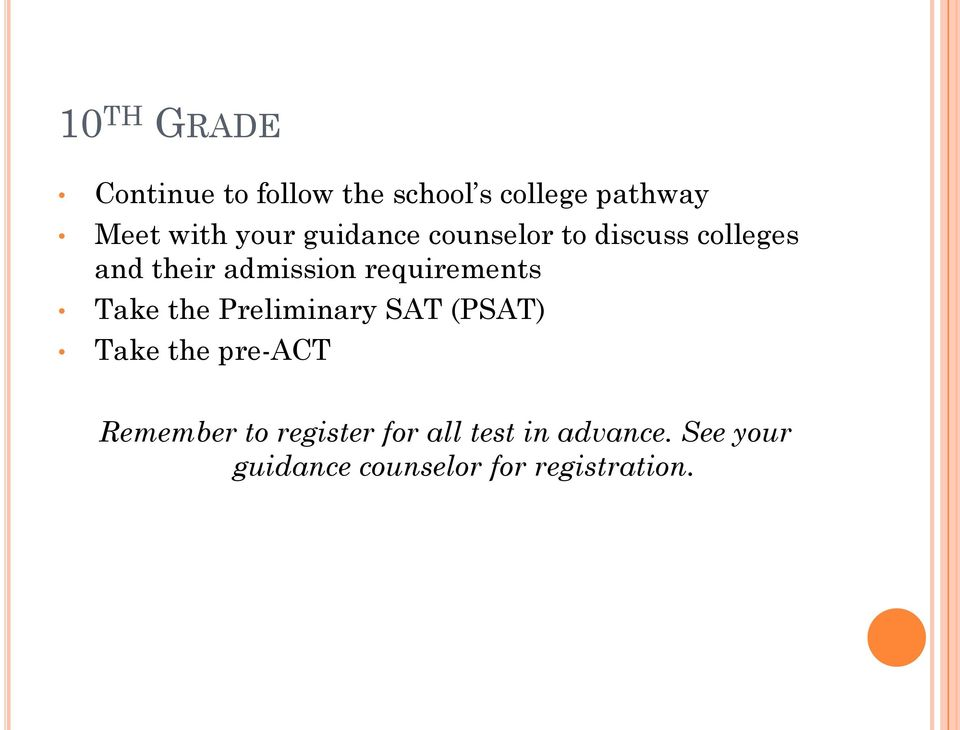 requirements Take the Preliminary SAT (PSAT) Take the pre-act Remember