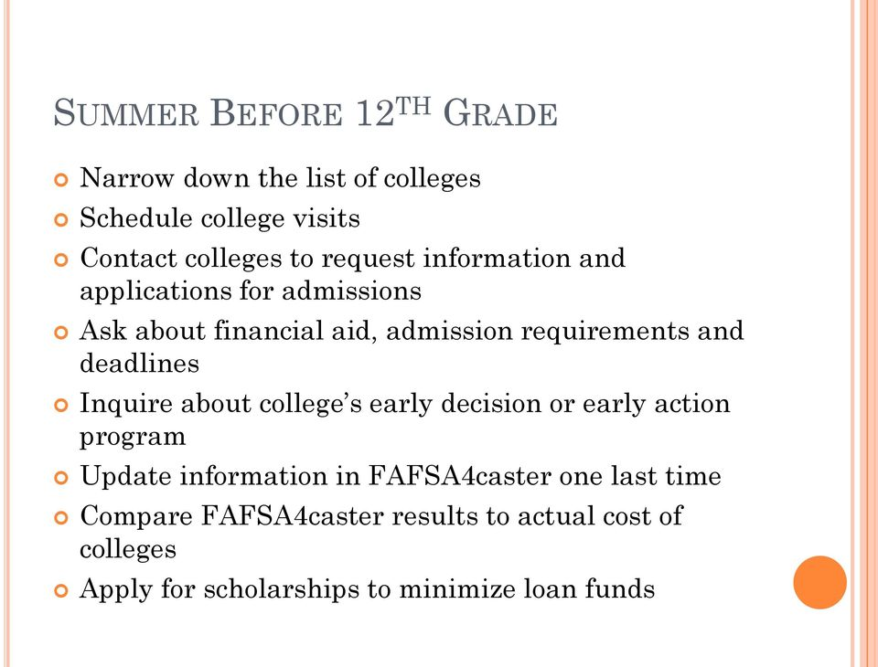 deadlines Inquire about college s early decision or early action program Update information in FAFSA4caster