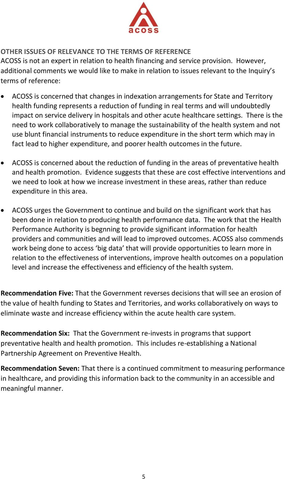 Territory health funding represents a reduction of funding in real terms and will undoubtedly impact on service delivery in hospitals and other acute healthcare settings.