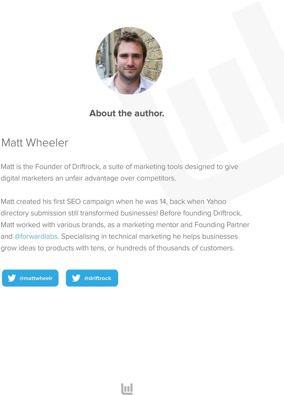 competitors. Matt created his first SEO campaign when he was 14, back when Yahoo directory submission still transformed businesses!