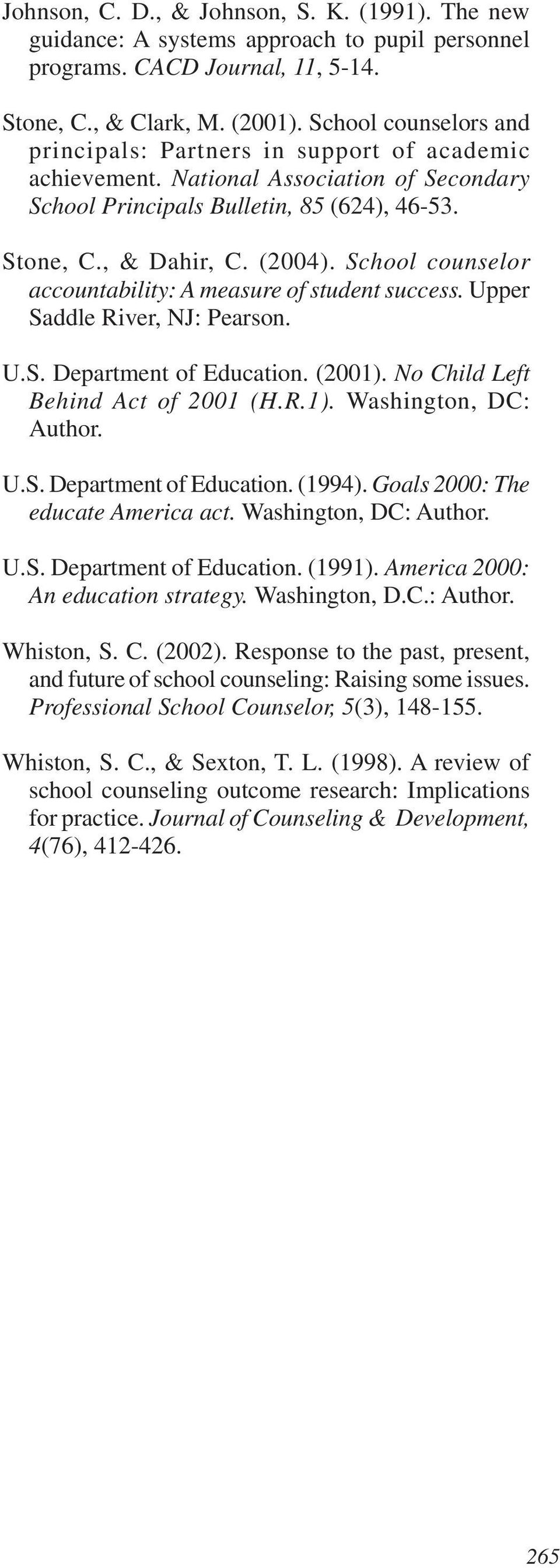 School counselor accountability: A measure of student success. Upper Saddle River, NJ: Pearson. U.S. Department of Education. (2001). No Child Left Behind Act of 2001 (H.R.1). Washington, DC: Author.