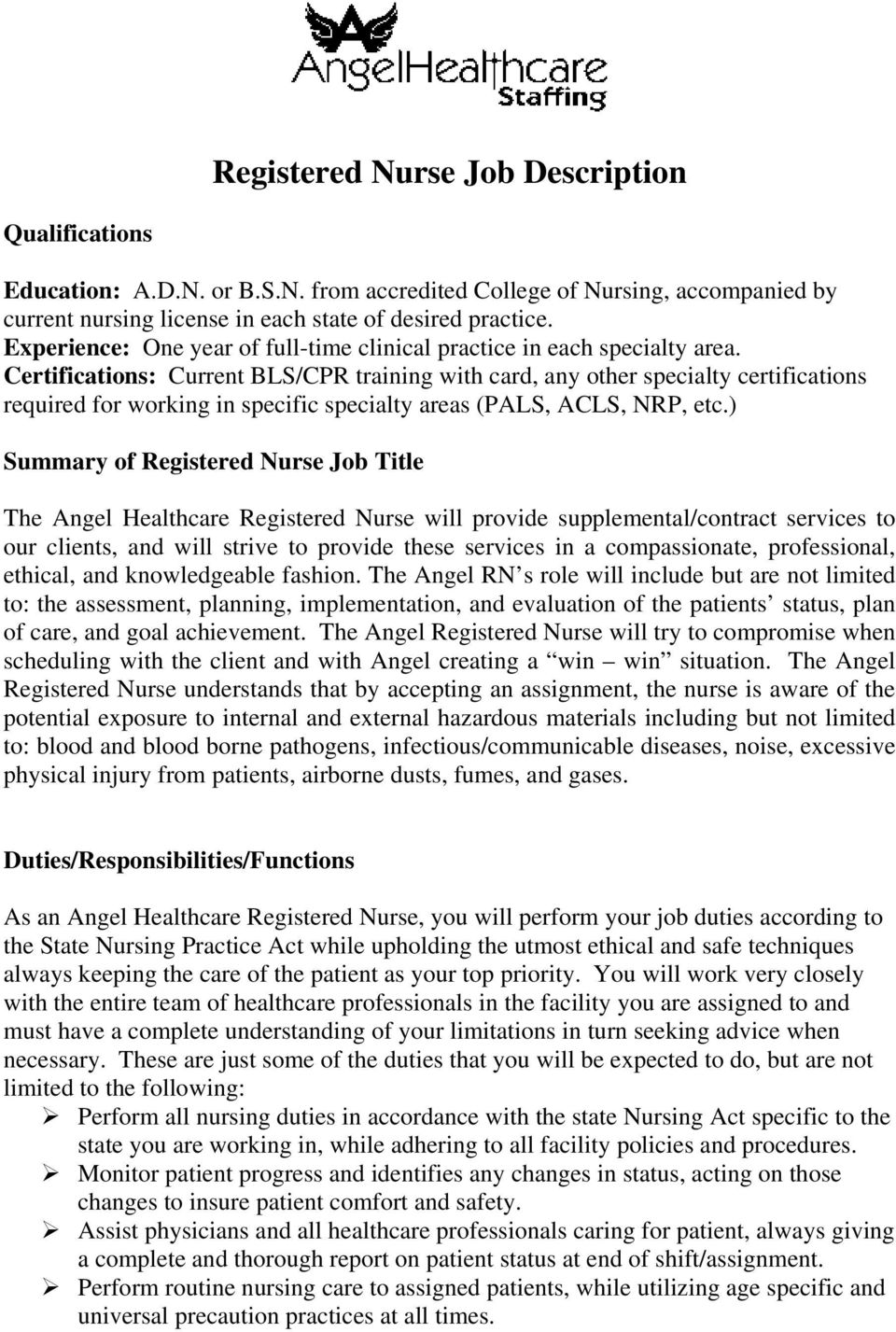 Certifications: Current BLS/CPR training with card, any other specialty certifications required for working in specific specialty areas (PALS, ACLS, NRP, etc.