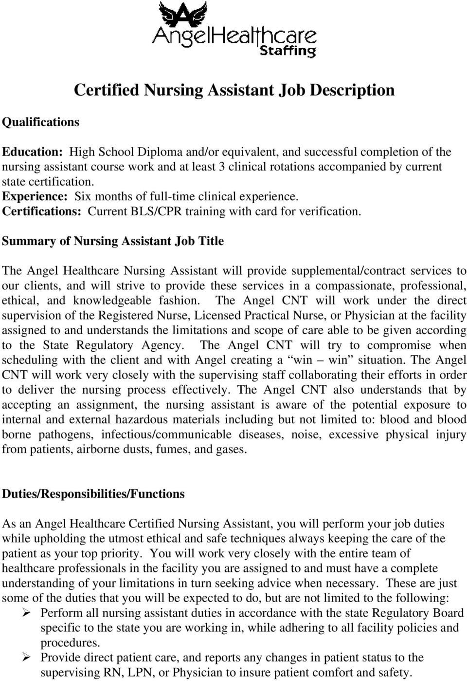 Summary of Nursing Assistant Job Title The Angel Healthcare Nursing Assistant will provide supplemental/contract services to our clients, and will strive to provide these services in a compassionate,