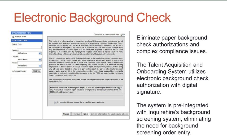 The Talent Acquisition and Onboarding System utilizes electronic background check