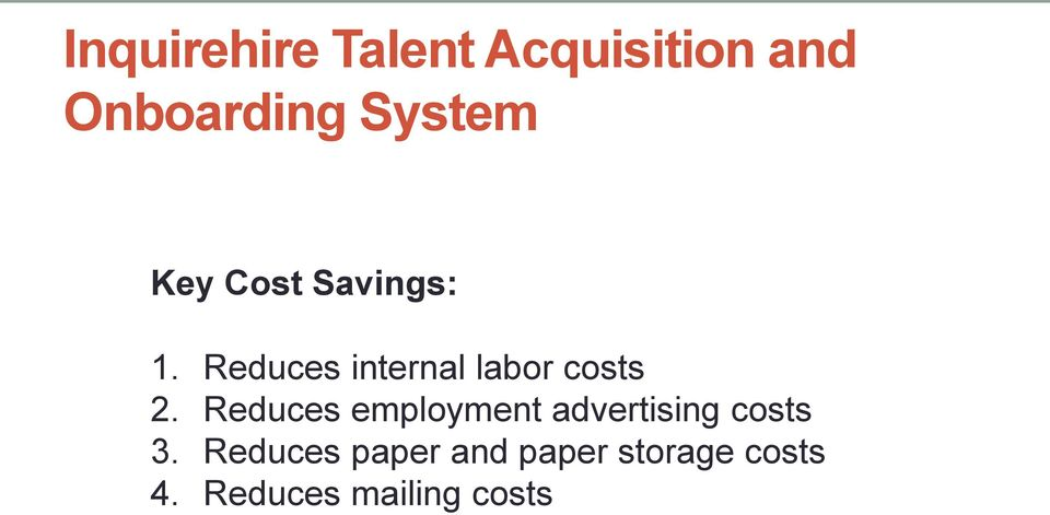 Reduces internal labor costs 2.