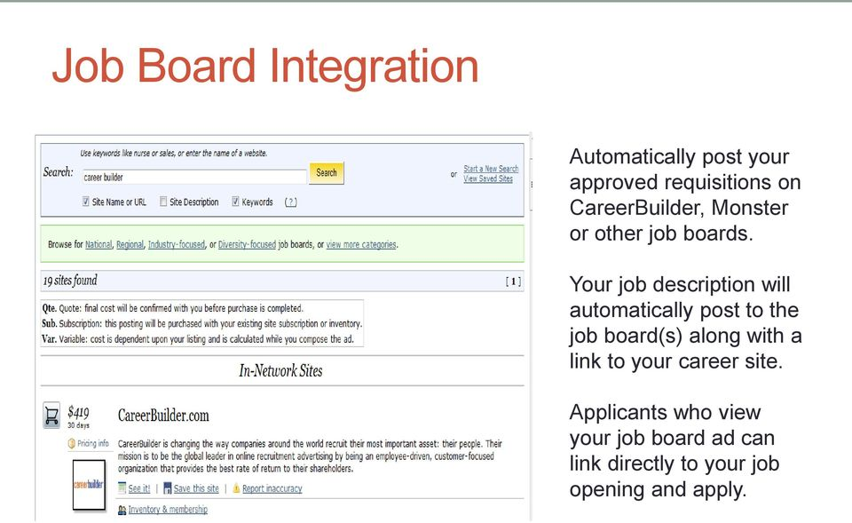Your job description will automatically post to the job board(s) along with