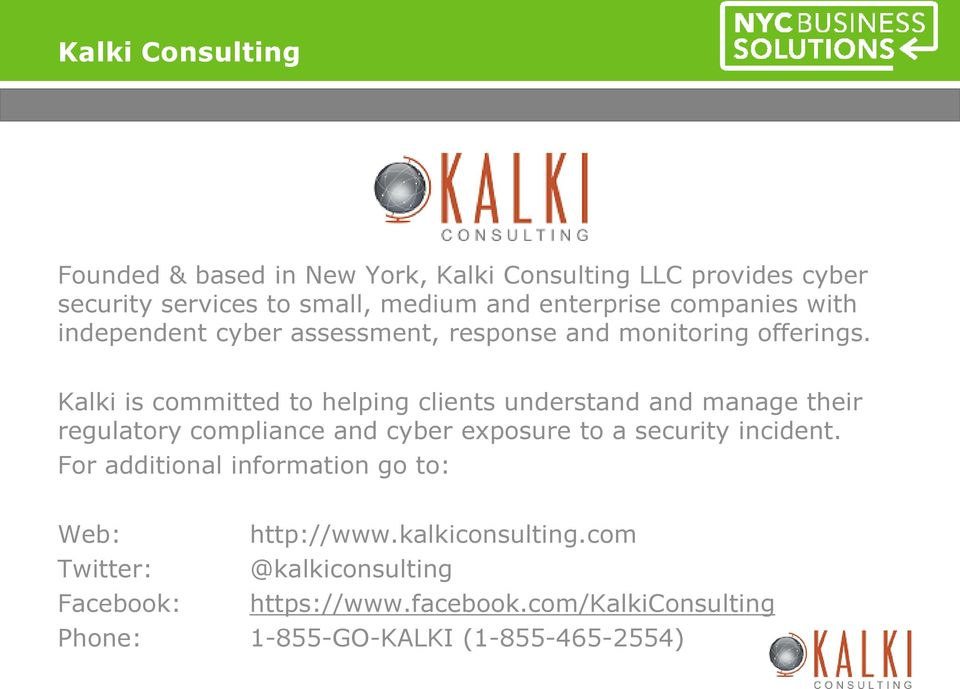 Kalki is committed to helping clients understand and manage their regulatory compliance and cyber exposure to a security incident.