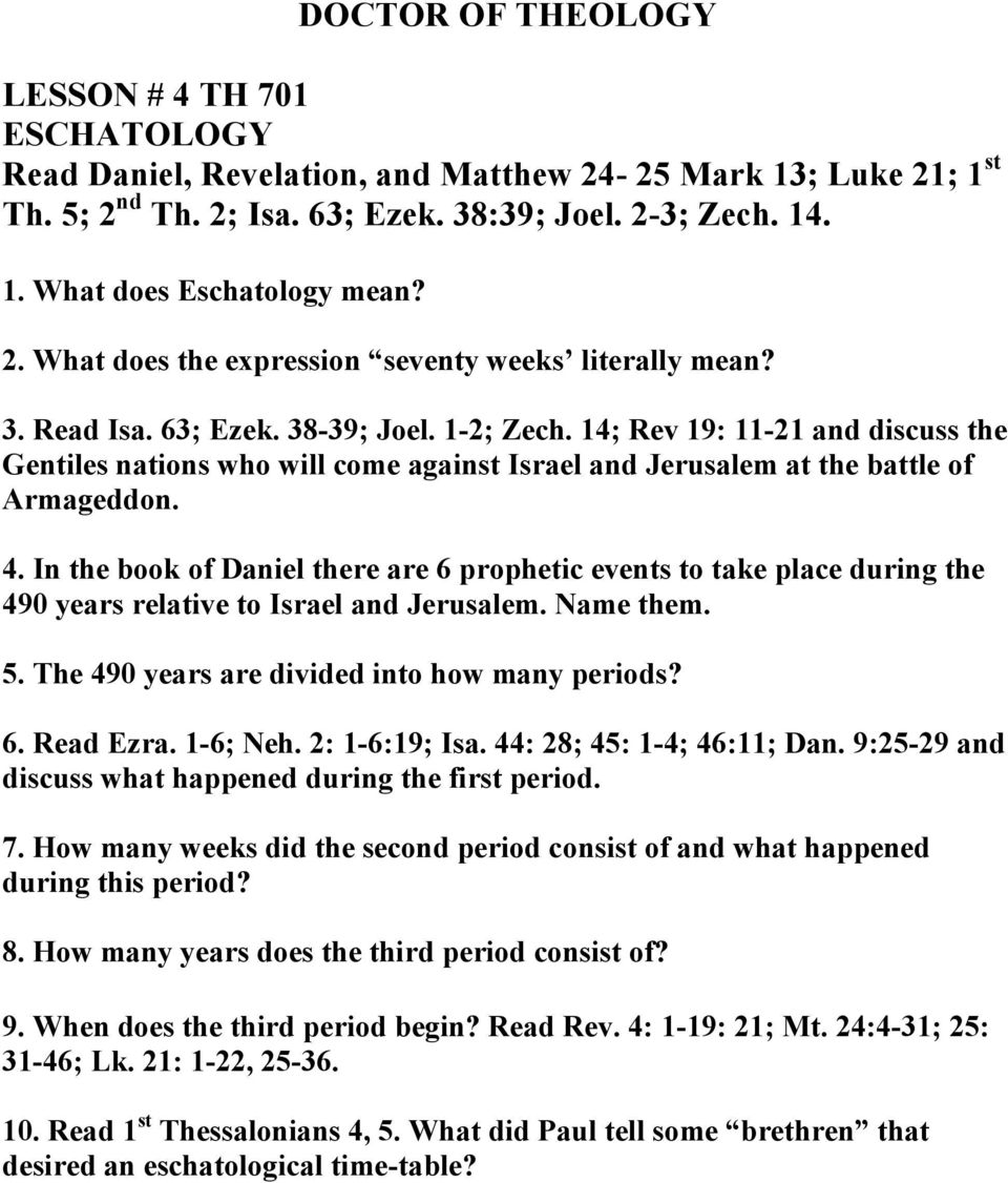 In the book of Daniel there are 6 prophetic events to take place during the  490