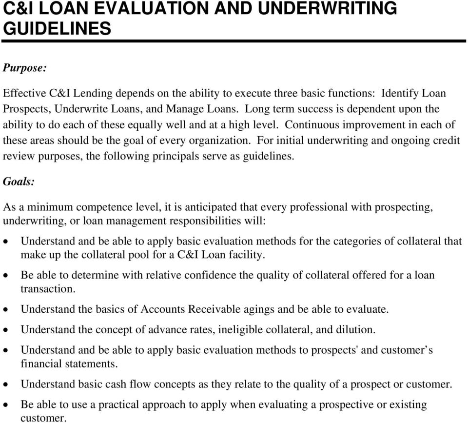 For initial underwriting and ongoing credit review purposes, the following principals serve as guidelines.
