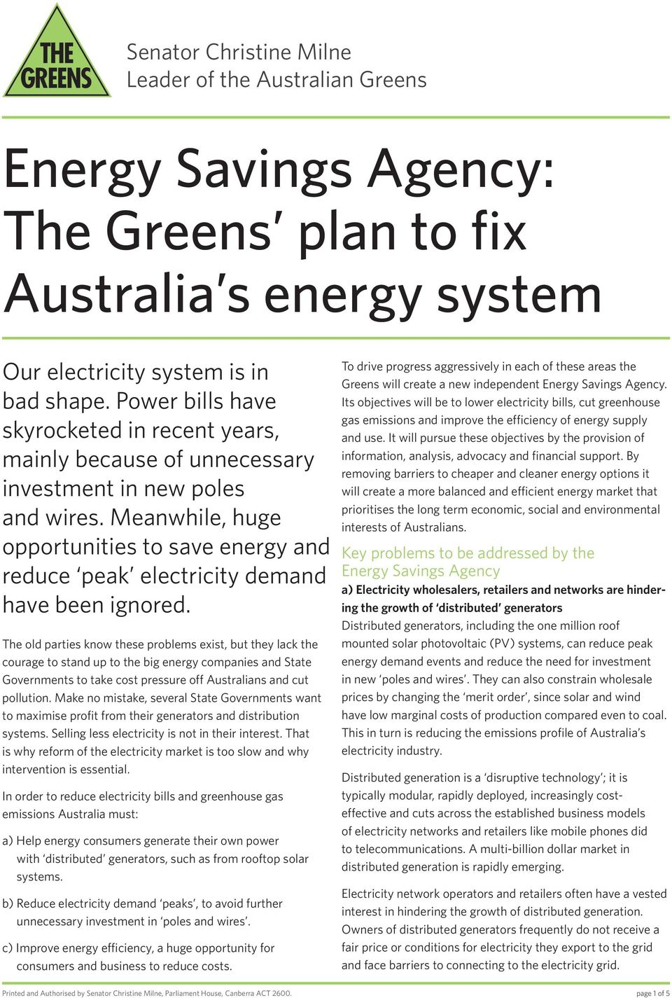 Meanwhile, huge opportunities to save energy and reduce peak electricity demand have been ignored.