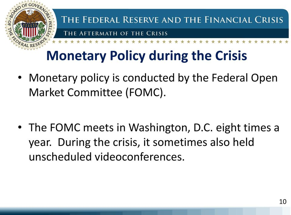 The FOMC meets in Washington, D.C. eight times a year.
