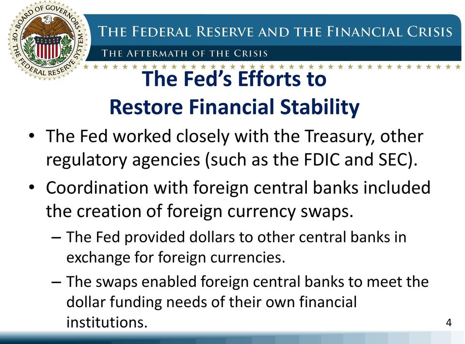 Coordination with foreign central banks included the creation of foreign currency swaps.
