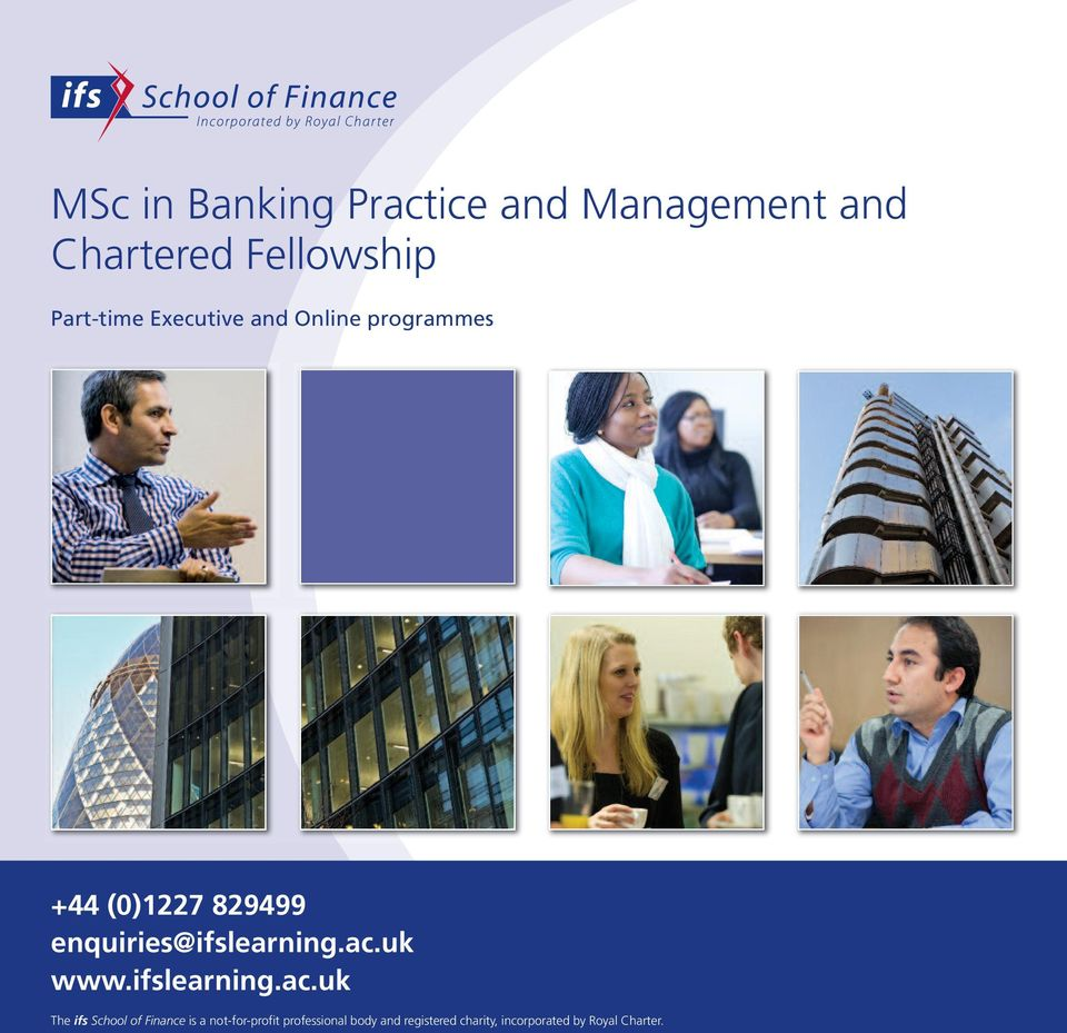 ac.uk www.ifslearning.ac.uk The ifs School of Finance is a not-for-profit