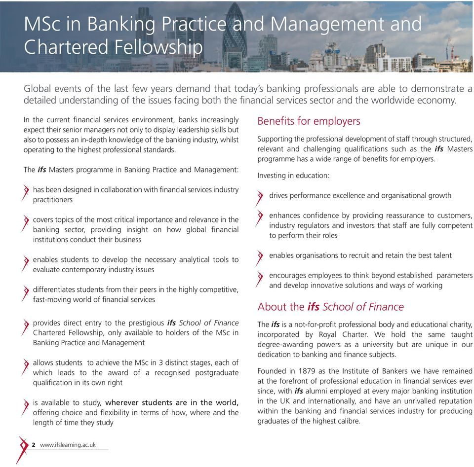 In the current financial services environment, banks increasingly expect their senior managers not only to display leadership skills but also to possess an in-depth knowledge of the banking industry,