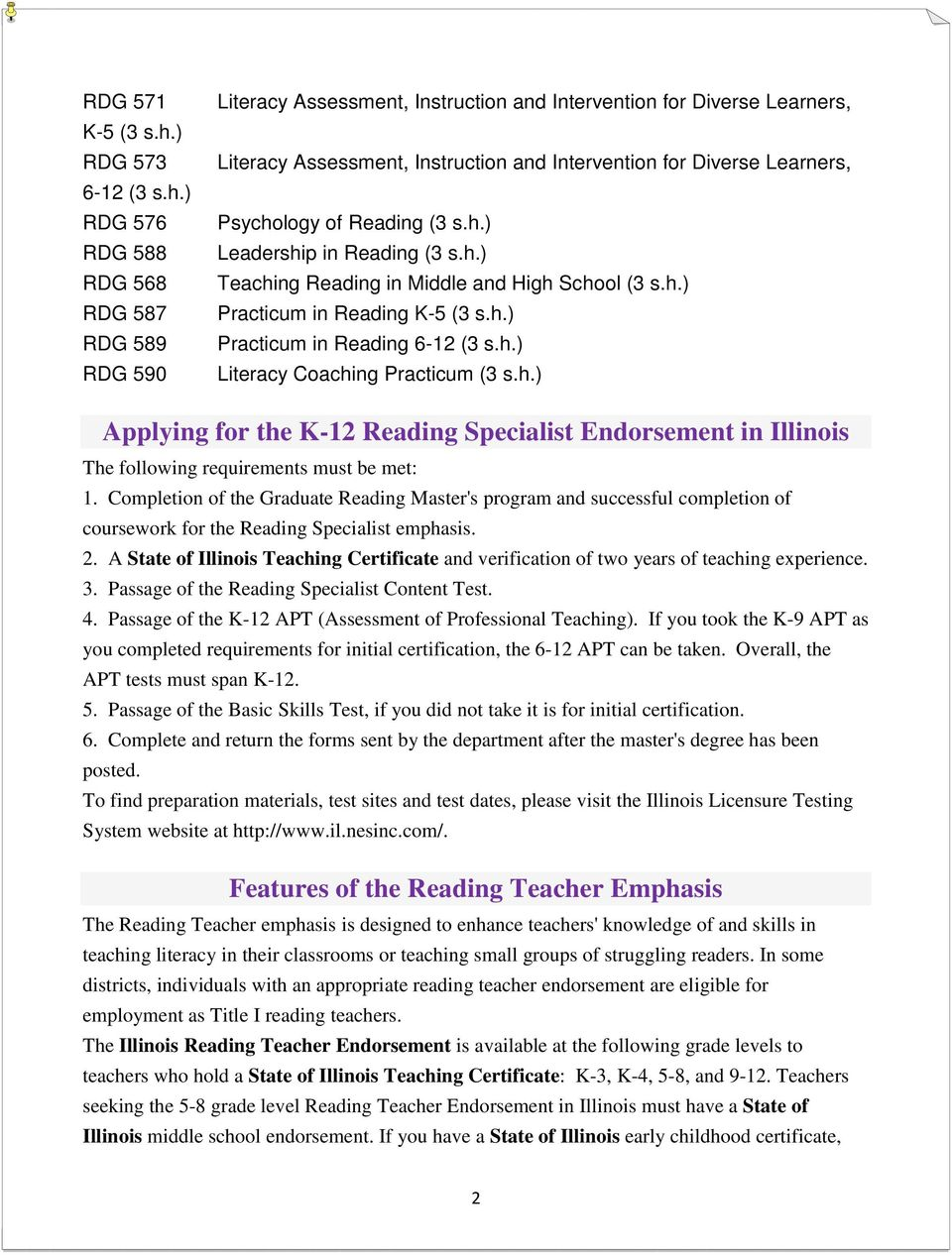 ) RDG 576 RDG 588 RDG 568 RDG 587 RDG 589 RDG 590 Literacy Assessment, Instruction and Intervention for Diverse Learners, Literacy Assessment, Instruction and Intervention for Diverse Learners,