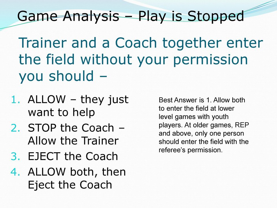 ALLOW both, then Eject the Coach Best Answer is 1.