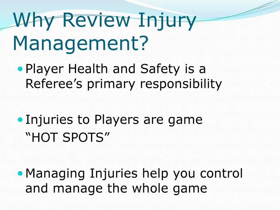 responsibility Injuries to Players are game HOT
