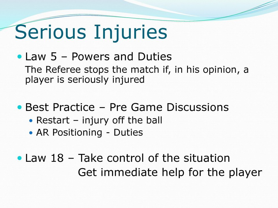 Game Discussions Restart injury off the ball AR Positioning - Duties