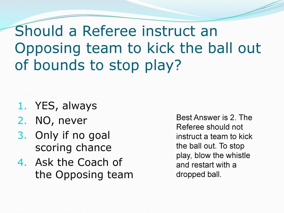 Ask the Coach of the Opposing team Best Answer is 2.