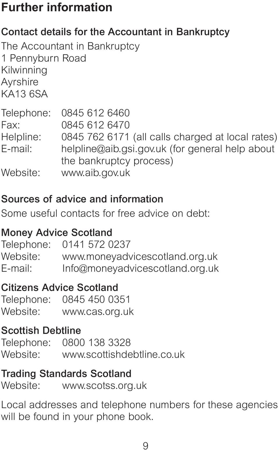 uk (for general help about the bankruptcy process) Website: www.aib.gov.