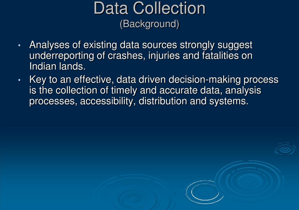 Key to an effective, data driven decision-making process is the collection of