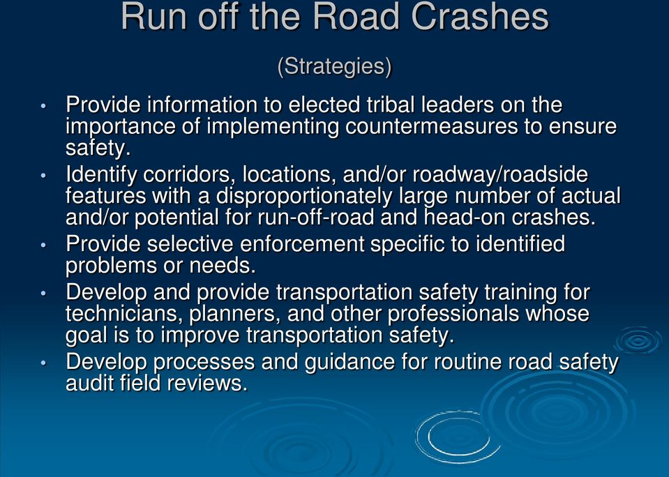 head-on crashes. Provide selective enforcement specific to identified problems or needs.