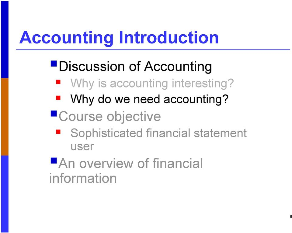 Why do we need accounting?