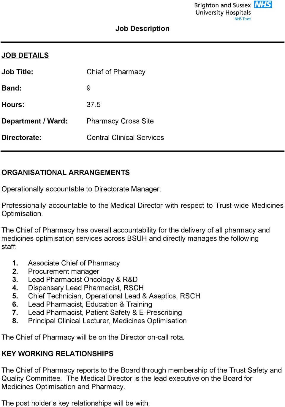 Professionally accountable to the Medical Director with respect to Trust-wide Medicines Optimisation.