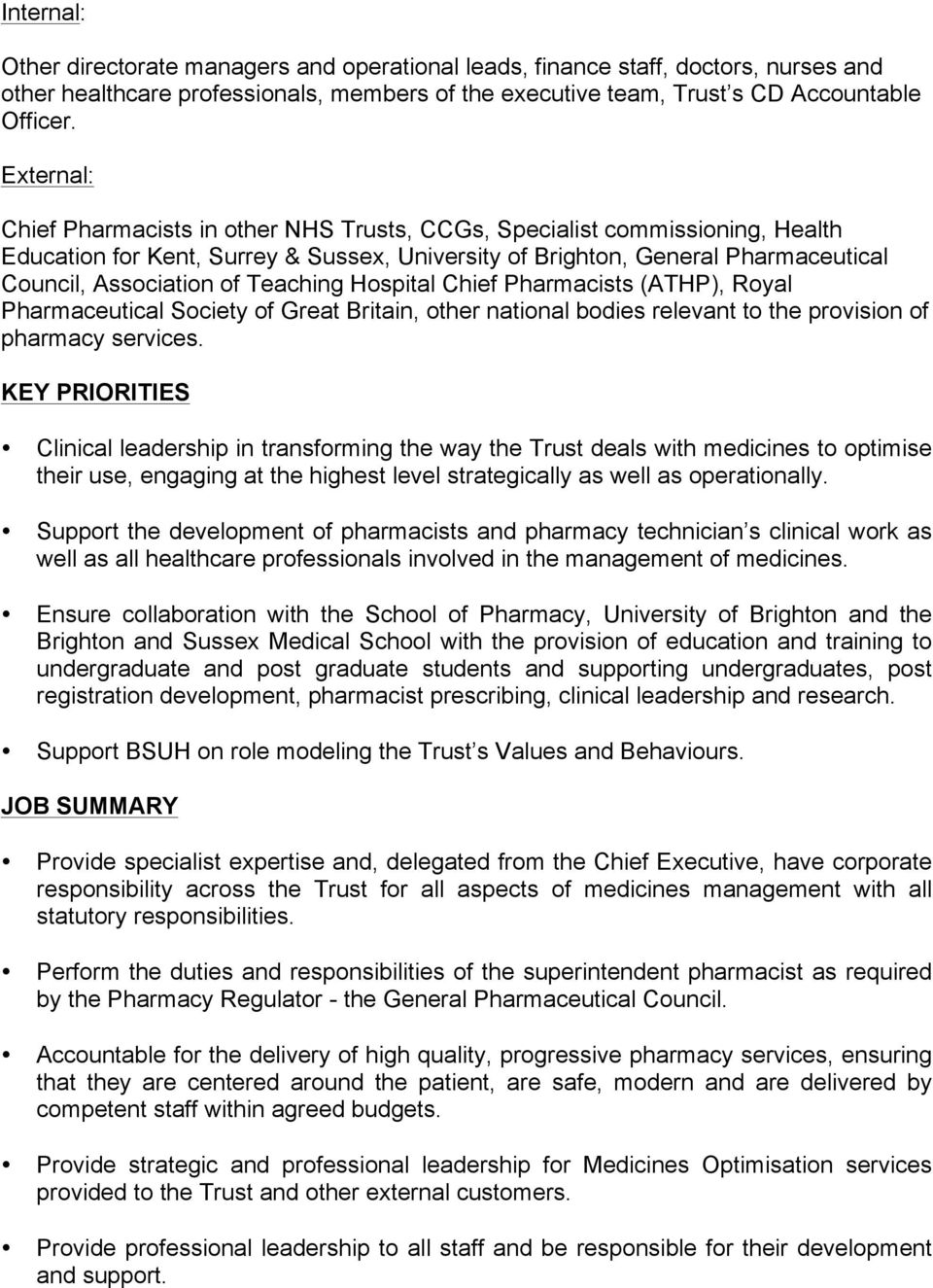 Teaching Hospital Chief Pharmacists (ATHP), Royal Pharmaceutical Society of Great Britain, other national bodies relevant to the provision of pharmacy services.