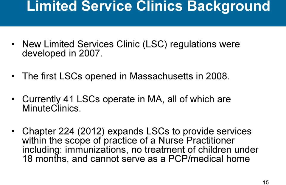 Currently 41 LSCs operate in MA, all of which are MinuteClinics.