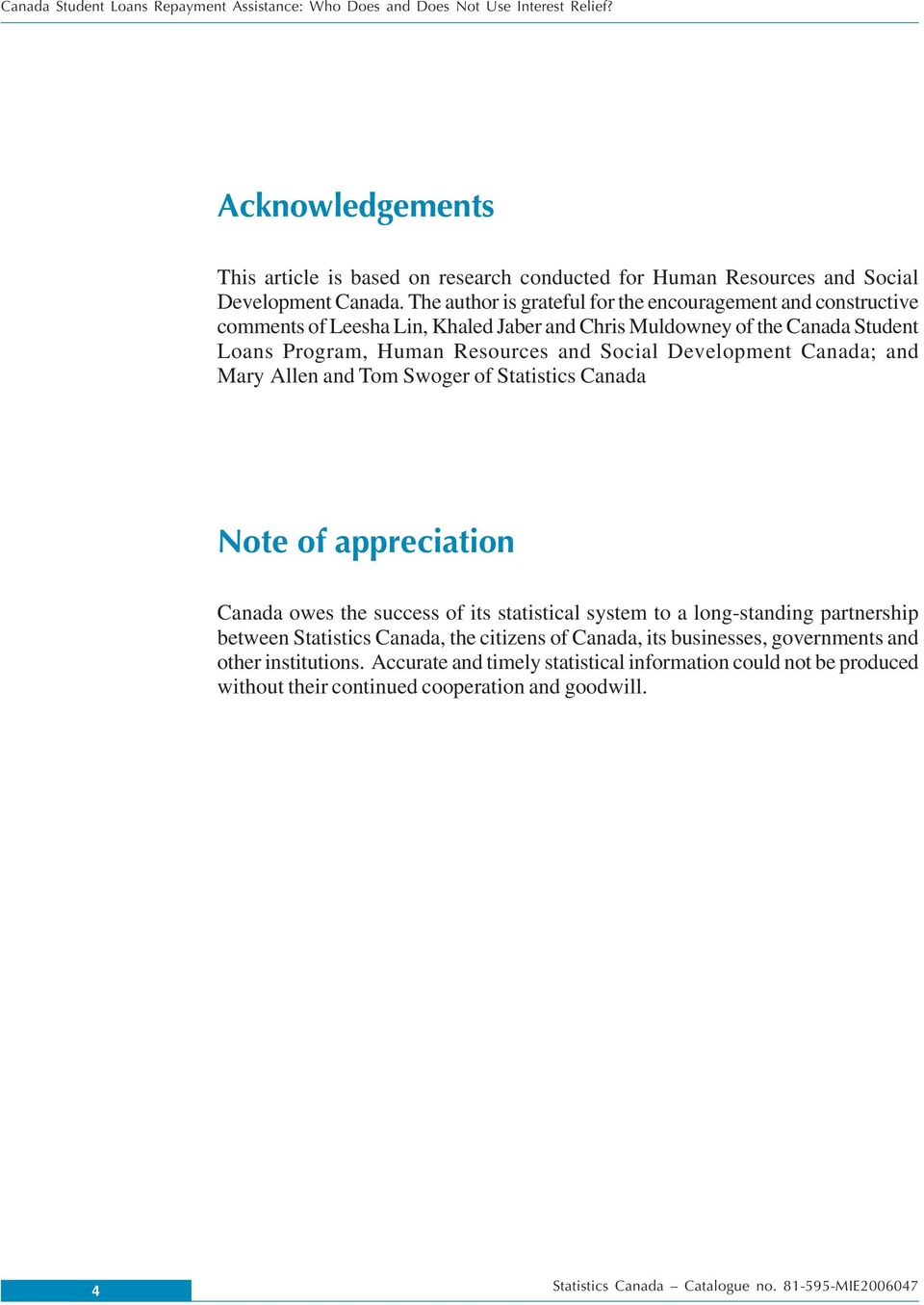 and Social Development Canada; and Mary Allen and Tom Swoger of Statistics Canada Note of appreciation Canada owes the success of its statistical system to a long-standing