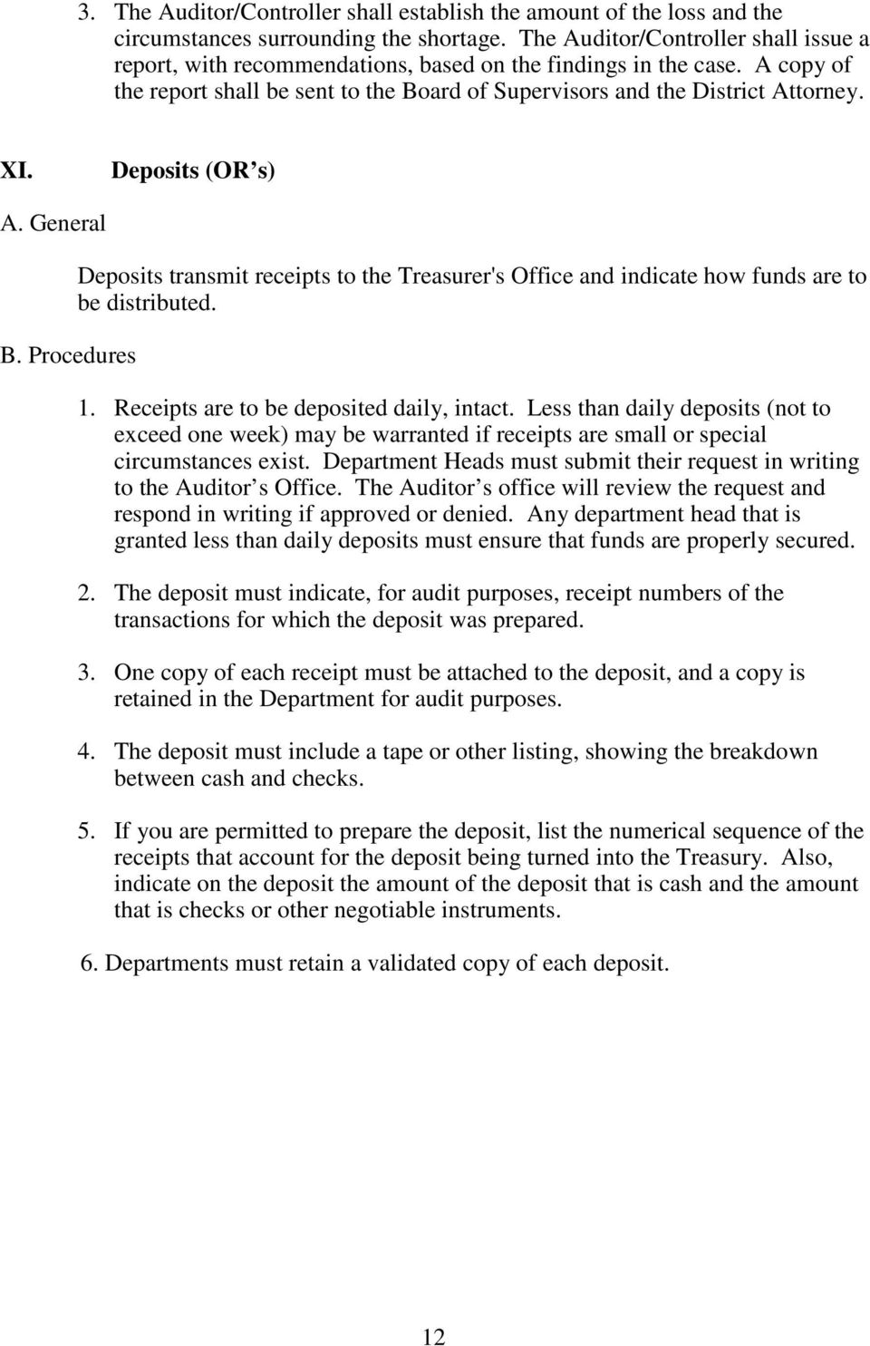 Deposits (OR s) B. Procedures Deposits transmit receipts to the Treasurer's Office and indicate how funds are to be distributed. 1. Receipts are to be deposited daily, intact.