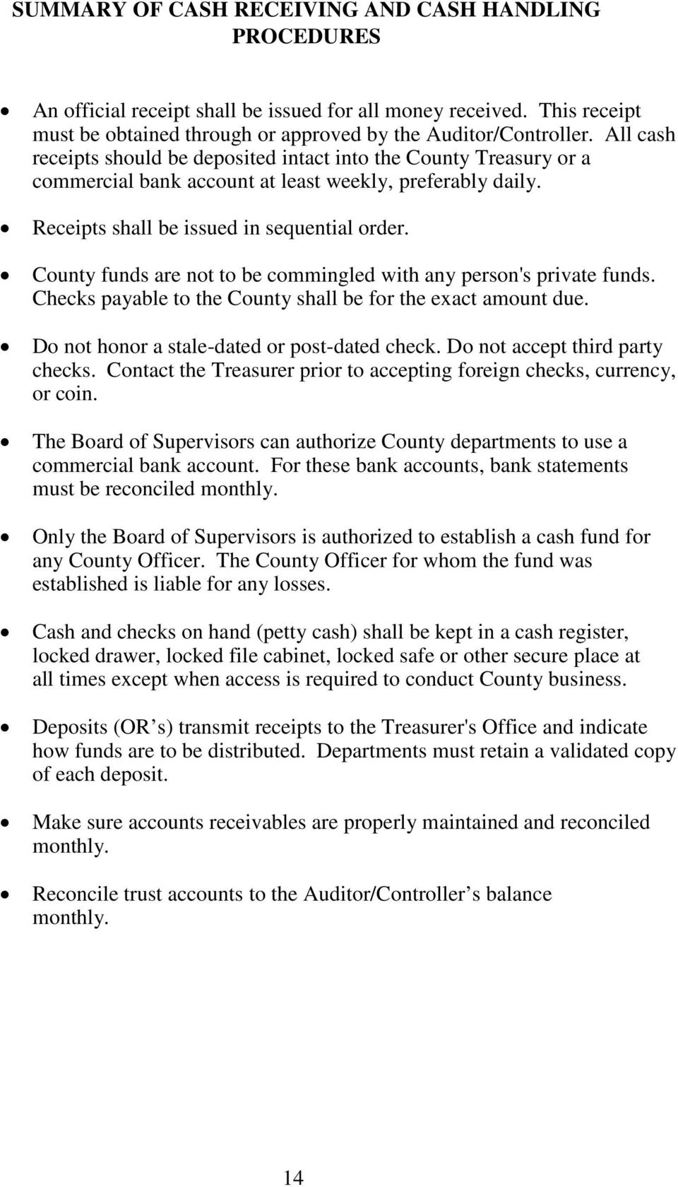 County funds are not to be commingled with any person's private funds. Checks payable to the County shall be for the exact amount due. Do not honor a stale-dated or post-dated check.