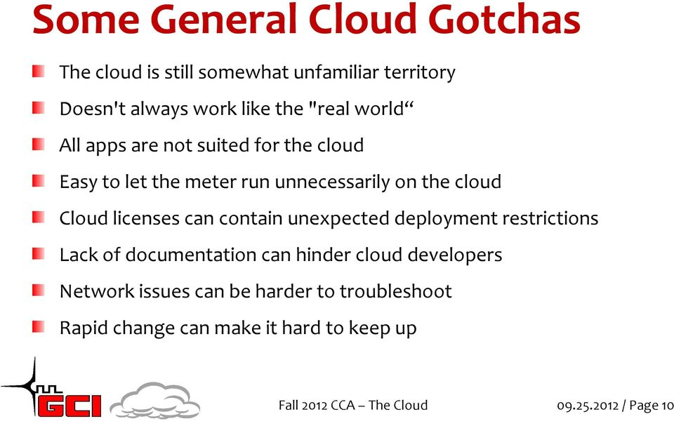can contain unexpected deployment restrictions Lack of documentation can hinder cloud developers Network issues